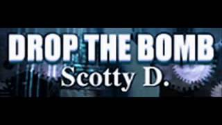 Drop The Bomb Original Extended Full Version   Scotty D