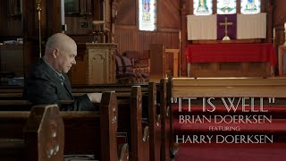 It Is Well | Brian Doerksen feat. Harry Doerksen | Music Video