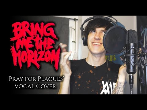 Bring Me The Horizon - Pray for Plagues (vocal cover)