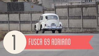Fusca 69 Adriano!
