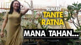 RUMAH TANTE RATNA | Eps #3 Mana Tahan!!!