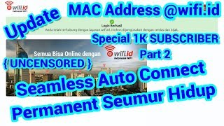 MAC Address @wifi.id Seamless Auto Connect Seumur Hidup Special 1K SUBSCRIBER Part 2 #2RIS1PRO