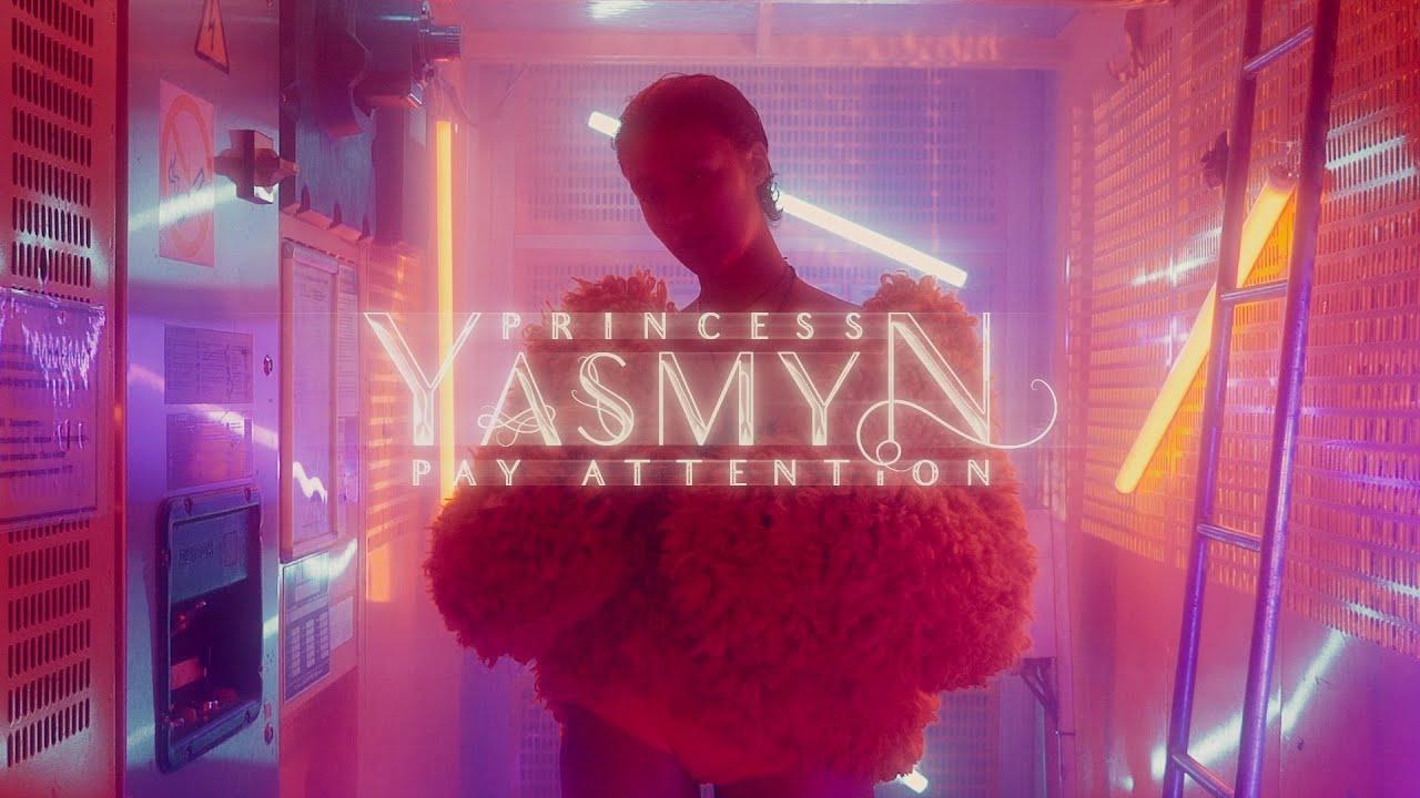 Princess YASMYN — Pay Attention