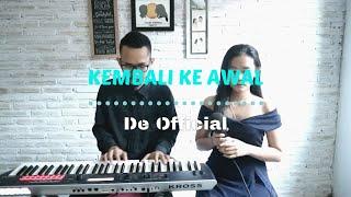 Kembali ke Awal - Glenn Fredly (Cover by De Official) (With Lyrics)
