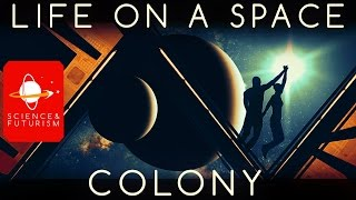 Life in a Space Colony, ep1: Extraterrestrial Colonies thumbnail