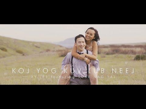 Hmong New Song 2019 Xy Lee feat. SuabNag Yaj - Koj Yog Kuv Lub Neej (Official MV - 4K)