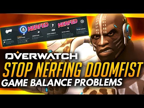 Overwatch | Stop NERFING DOOMFIST - Even Though He's Kinda OP! The Overwatch Balancing Problem!
