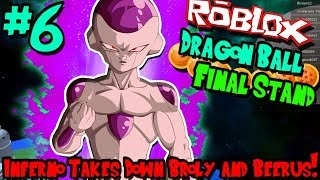 INFERNO TAKES DOWN BROLY AND BEERUS! | Roblox: Dragon Ball Final Stand (Arcosian/Frieza) - Episode 6