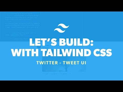 Let's Build: With Tailwind CSS  - Tweet UI ? thumbnail
