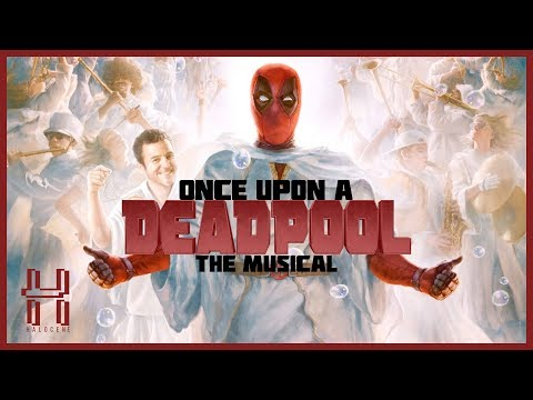 Once Upon A Deadpool: Not A Trailer, Not A Review... A MUSICAL