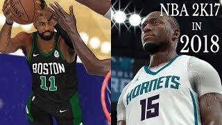 NBA 2K17 In 2018 Boston Celtics Vs Hornets   2018 Rosters