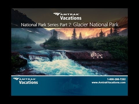 GLACIER NATIONAL PARK National Park Series, Part 2