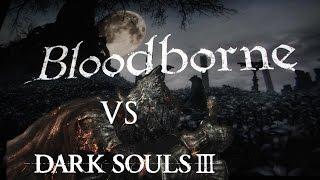 Dark Souls III vs Bloodborne Part One: Game Pace & Bosses