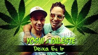 MC Daleste e MC Yoshi - Deixa Eu Ir Fazer Fumaça - Música nova 2014 (DJ Wilton)