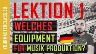 LESSON 1 - Musik Produzieren oder Vocal aufnehmen? Das richtige Equipment für dich!