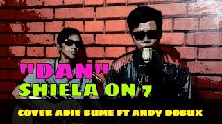Download SHEILA ON7 DAN  COVER ADIE BUME FT ANDY DOBUX