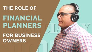What Do Financial Planners Do For Business Owners