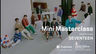 SEVENTEEN (세븐틴) - Mini Masterclass
