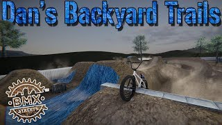 Dan's Backyard Trails! | Dirt Jump Mod | BMX Streets PIPE