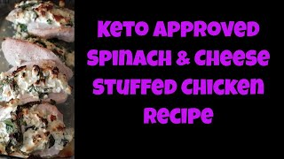 Easy Keto Approved Spinach Stuffed Chicken Recipe