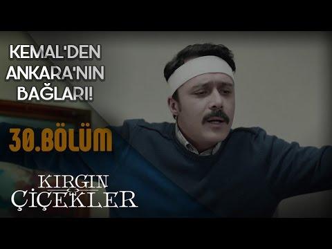 Kırgın Çiçekler 30.Bölüm - Ankara'nın Bağları - Mutlu Olunca Kemal - Klip