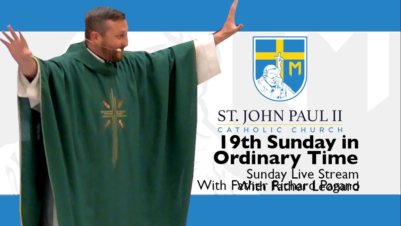Download SJP2-19th Sunday in Ordinary Time with Father Richard Pagano