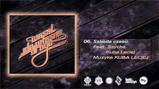 Wasal - Szkoda czasu ft. Szycha, Kuba Leciej // prod. Kuba Leciej