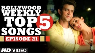 Bollywood Weekly Top 5 Songs | Episode 21 | Hindi Songs 2016