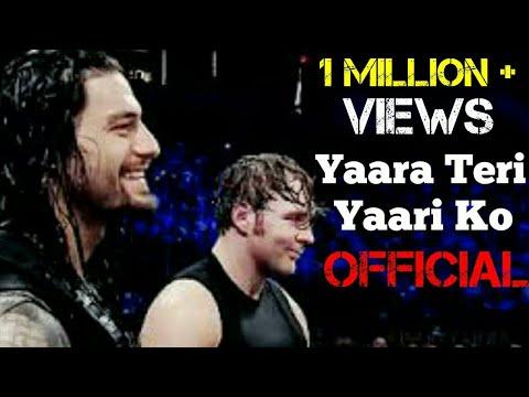 Yaara Teri Yaari Ko - Roman Reigns & Dean Ambrose || Brothers || WWE Superstars || HD Video || 2018