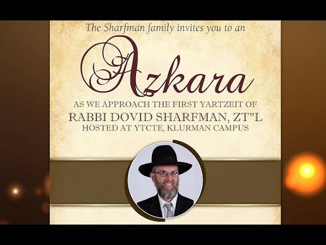 YTCTE Azkara for Rabbi Dovid Sharfman ZT