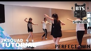 [TUTORIAL] BTS (방탄소년단) & Shinhwa (신화) - Perfect Man | Dance Tutorial by 2KSQUAD