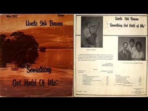 "Uncle Ish Bowen ""Something Got Hold Of Me"" Newport News, VA"