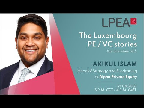 The Luxembourg PE/VC Stories with Akikul Islam