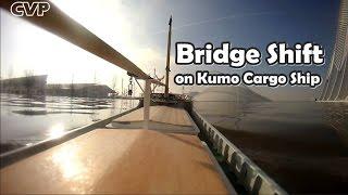 CVP - Bridge Shift on Kumo Cargo Ship