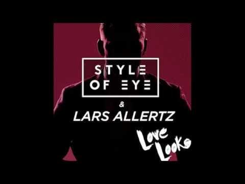 Style of Eye & Lars Allertz - Love Looks (Official Audio)