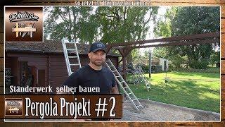 ✅ Garten Pergola selber bauen | Ständerwerk #2