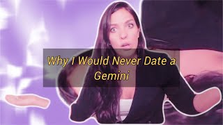 Why I Would Never Date A Gemini Man