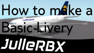 Roblox Tutorial | How to make a basic livery for Yrrebs A319 (Lufthansa)
