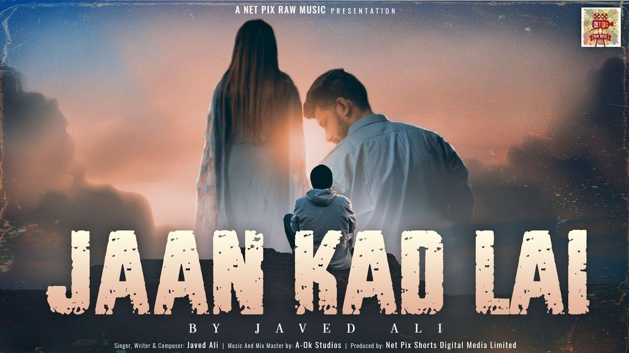 Jaan Kad Lai - Javed Ali || New Punjabi Song 2021