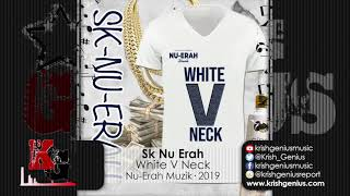 Sk Nu Erah - White V Neck (Official Audio 2019)