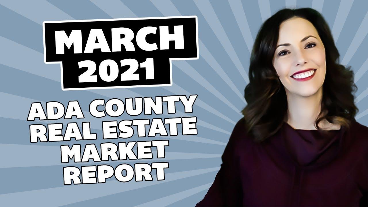 March 2021 Market Update - Ada County