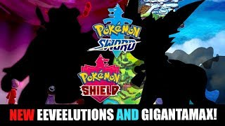 HUGE NEW RUMOR FOR POKEMON SWORD AND SHIELD! 2 NEW EEVEELUTIONS AND NEW GIGANTAMAX DRAGONITE + MORE!