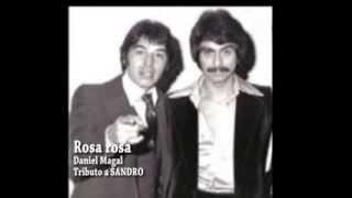 ROSA ROSA - DANIEL MAGAL   (Tributo a Sandro)