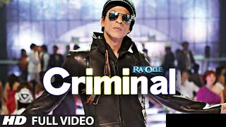 """Criminal (Full Song) Ra.One"" ShahRukh Khan Kareena Kapoor"