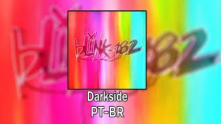 blink-182 - Darkside (Legendado)