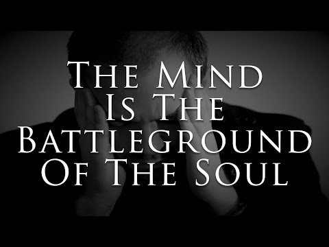 The Mind Is The Battleground Of The Soul – Bishop C.M. Wright
