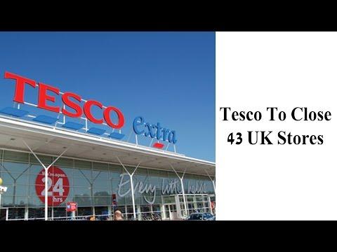 Tesco To Close 43 UK Stores