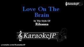 Love On The Brain (Karaoke) - Rihanna