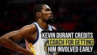 Kevin Durant credits Steve Kerr gameplan that got him involved early