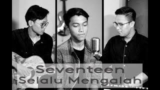 Seventeen - Selalu Mengalah (Barra Razan Cover)
